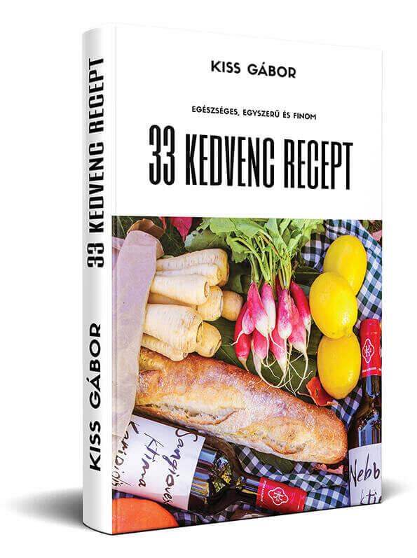 33 kedvenc recept: helyes táplálkozás egyszerűen